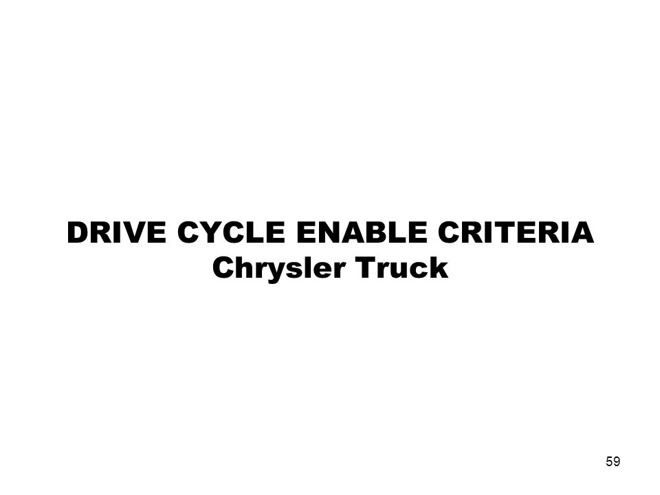 DRIVE CYCLE ENABLE CRITERIA Chrysler Truck