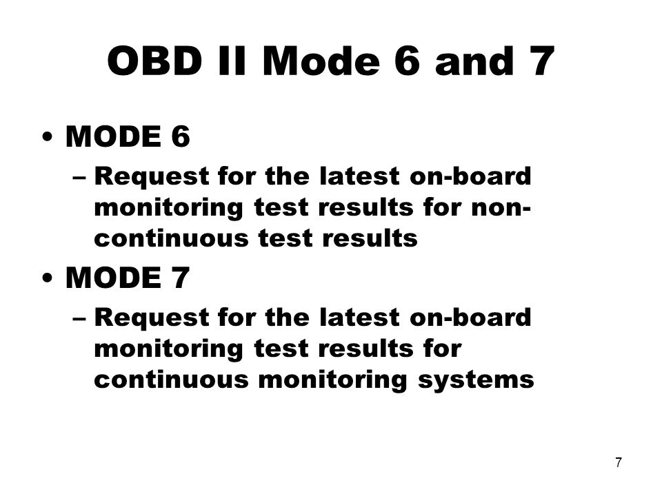 OBD II Mode 6 and 7 MODE 6 MODE 7