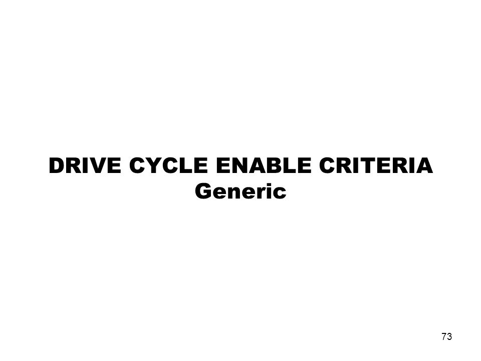 DRIVE CYCLE ENABLE CRITERIA Generic