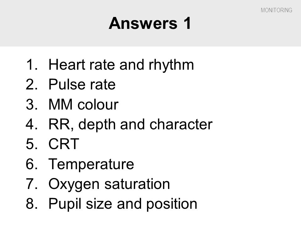 Answers 1 Heart rate and rhythm Pulse rate MM colour