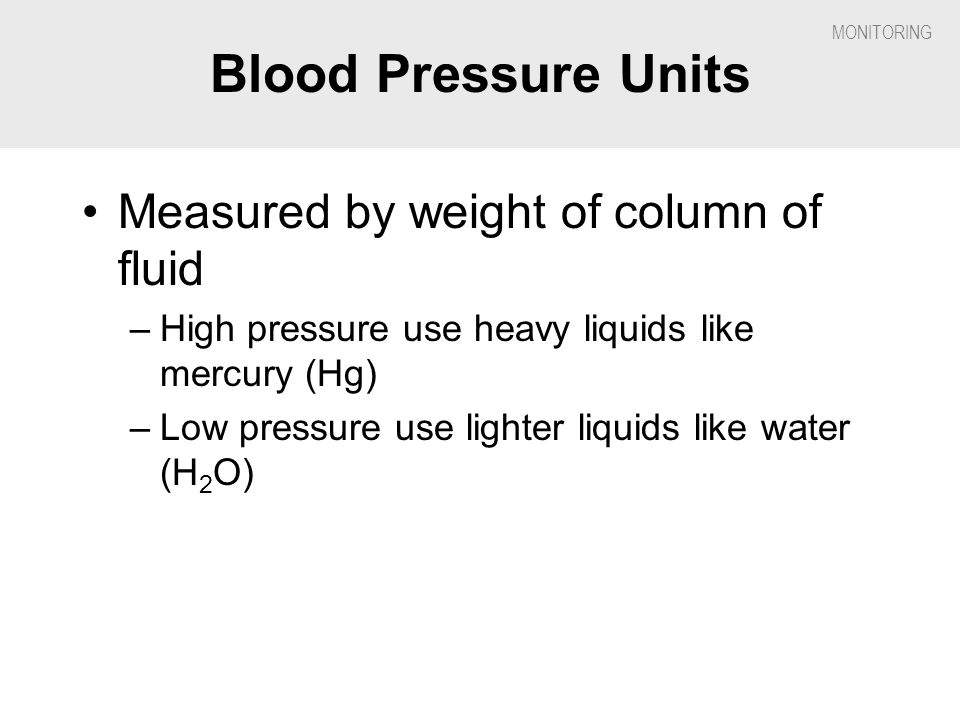 Blood Pressure Units Measured by weight of column of fluid