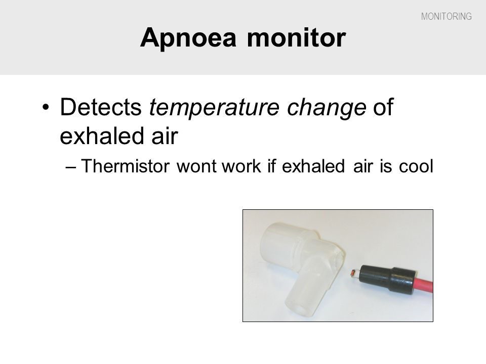 Apnoea monitor Detects temperature change of exhaled air