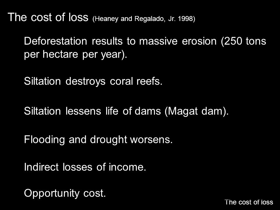 The cost of loss (Heaney and Regalado, Jr. 1998)