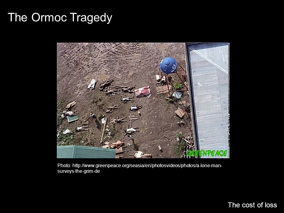The Ormoc Tragedy The cost of loss