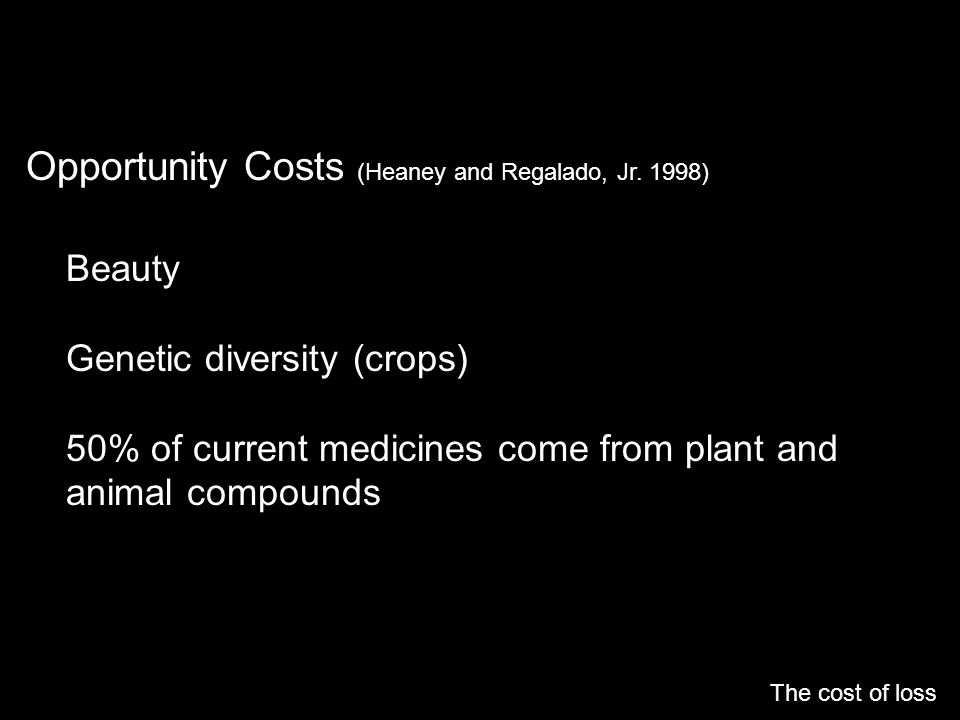 Opportunity Costs (Heaney and Regalado, Jr. 1998)