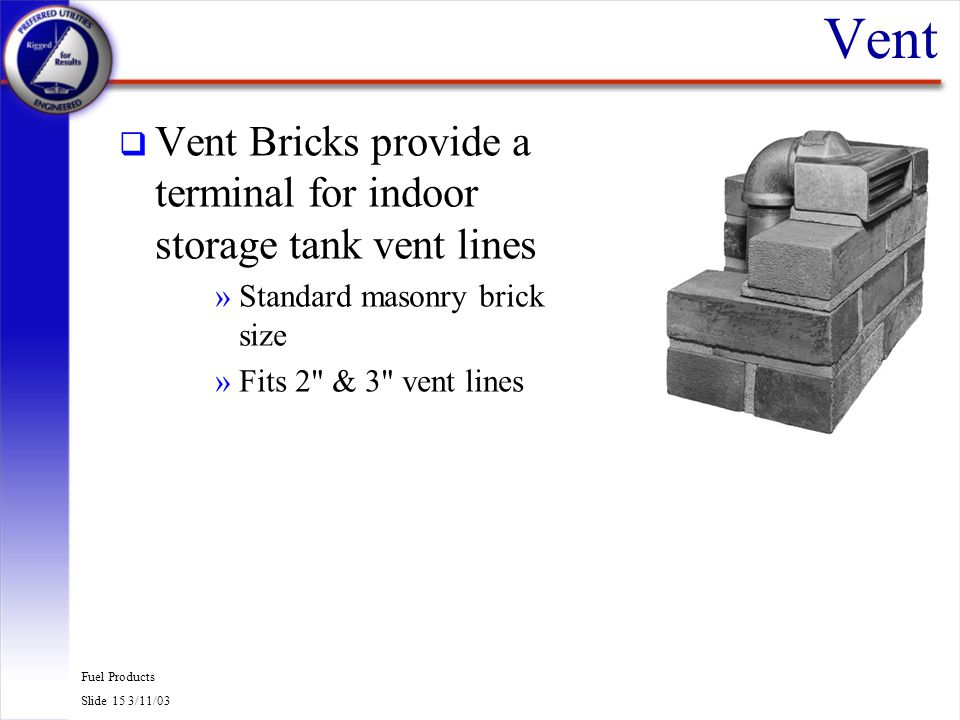 Vent Vent Bricks provide a terminal for indoor storage tank vent lines