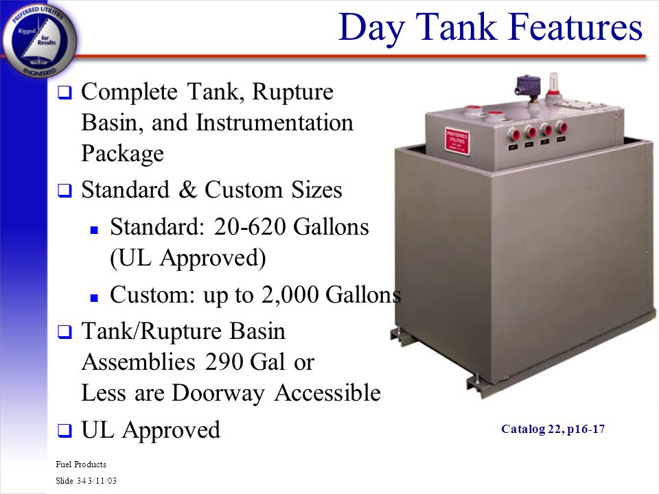 Day Tank Features Complete Tank, Rupture Basin, and Instrumentation Package. Standard & Custom Sizes.