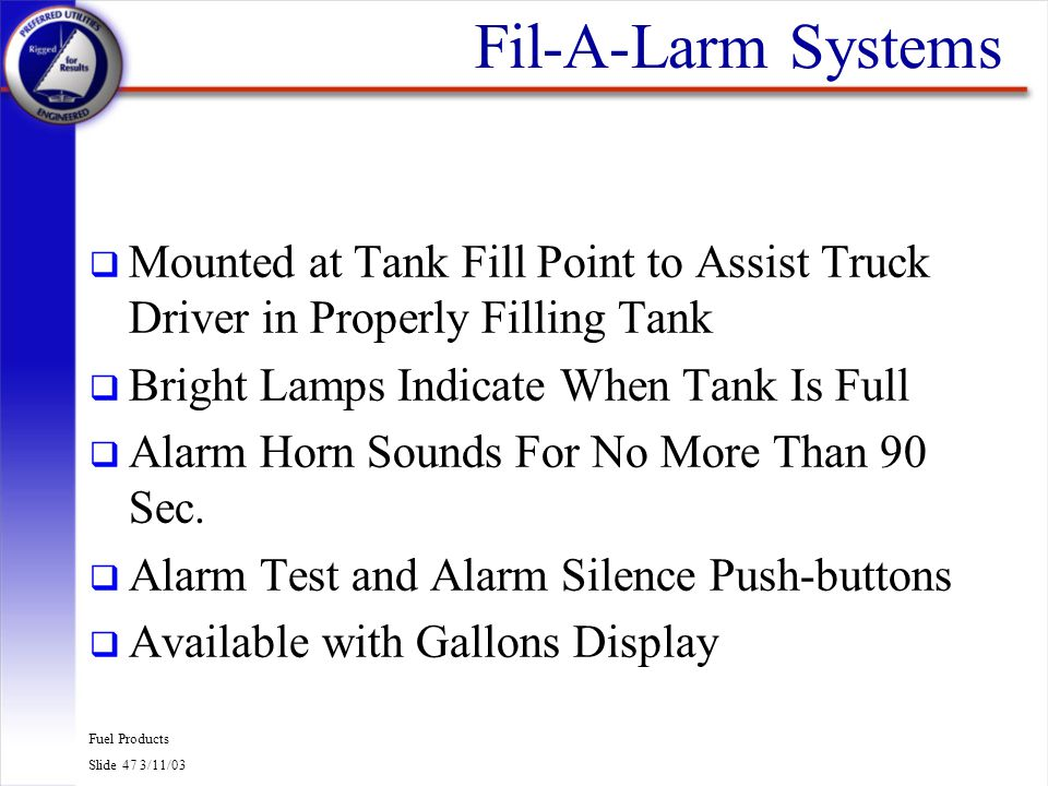 Fil-A-Larm Systems Mounted at Tank Fill Point to Assist Truck Driver in Properly Filling Tank. Bright Lamps Indicate When Tank Is Full.