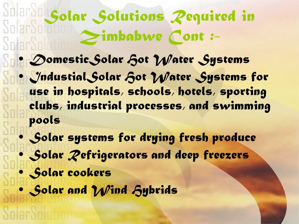 Solar Solutions Required in Zimbabwe Cont :-