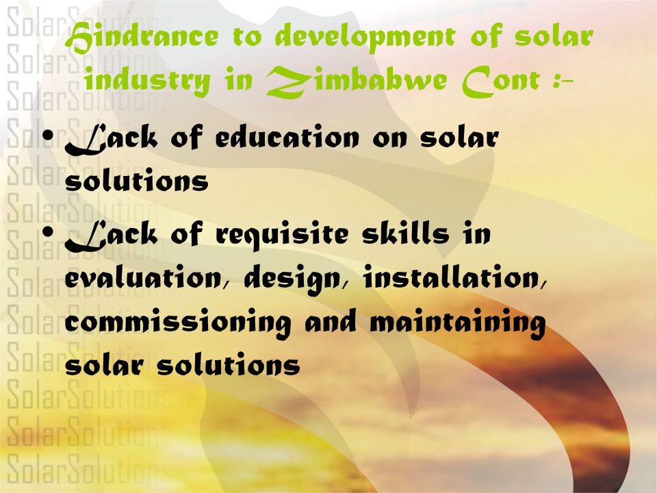Hindrance to development of solar industry in Zimbabwe Cont :-