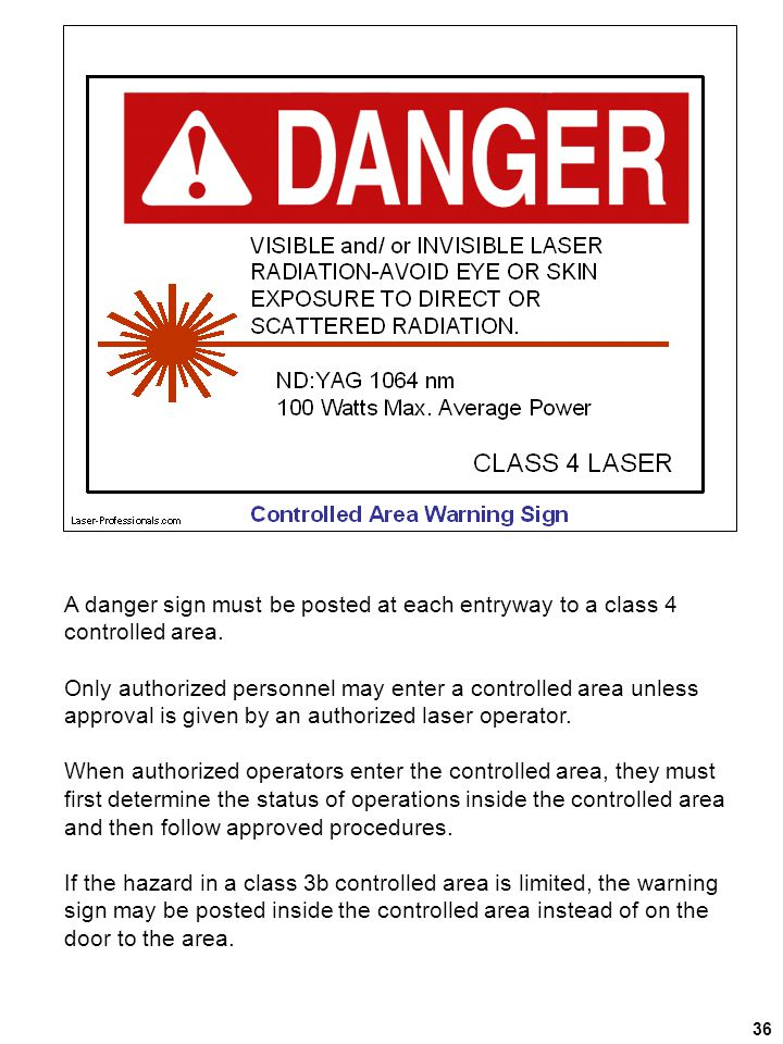 A danger sign must be posted at each entryway to a class 4 controlled area.