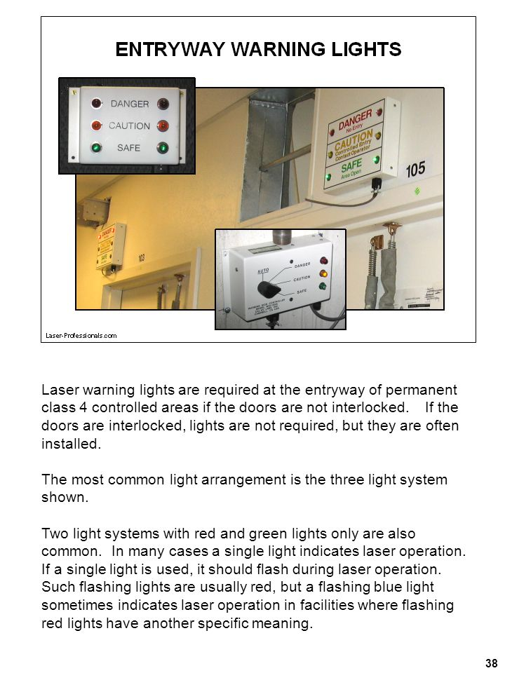 The most common light arrangement is the three light system shown.