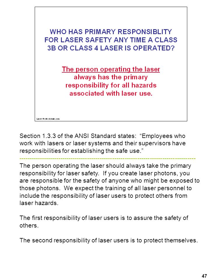The second responsibility of laser users is to protect themselves.
