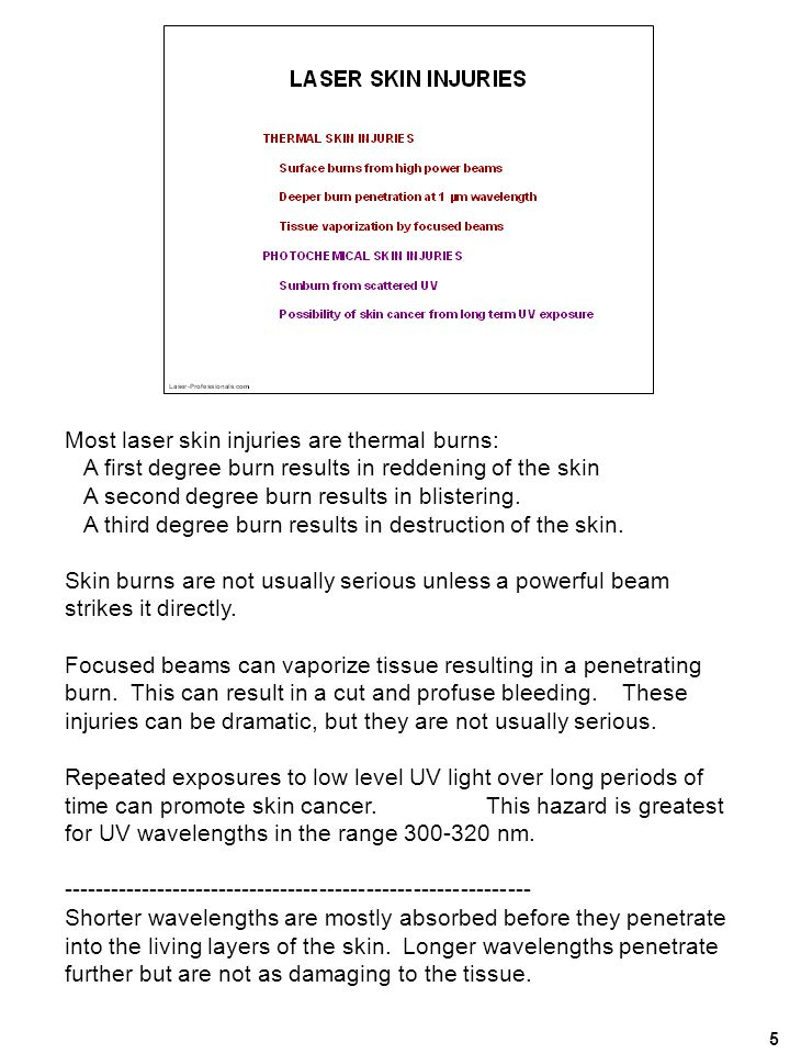Most laser skin injuries are thermal burns:
