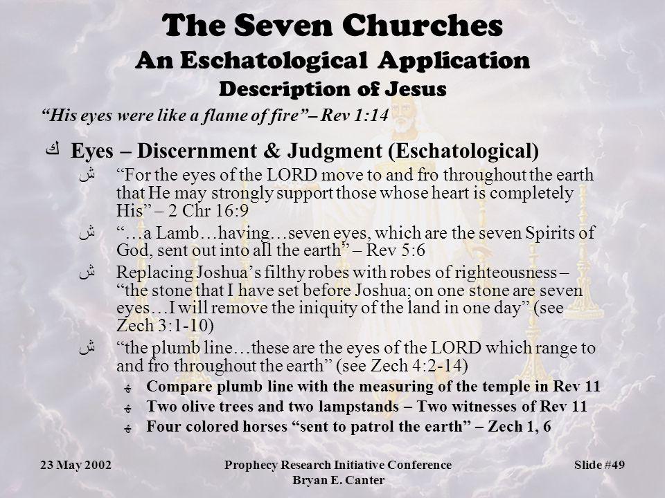 The Seven Churches An Eschatological Application Description of Jesus