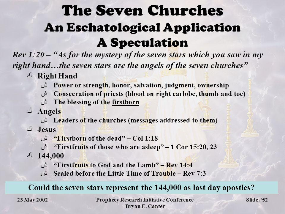 The Seven Churches An Eschatological Application A Speculation