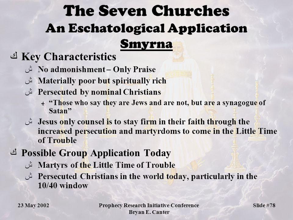 The Seven Churches An Eschatological Application Smyrna