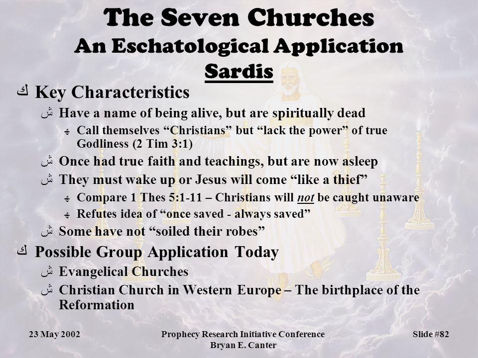 The Seven Churches An Eschatological Application Sardis