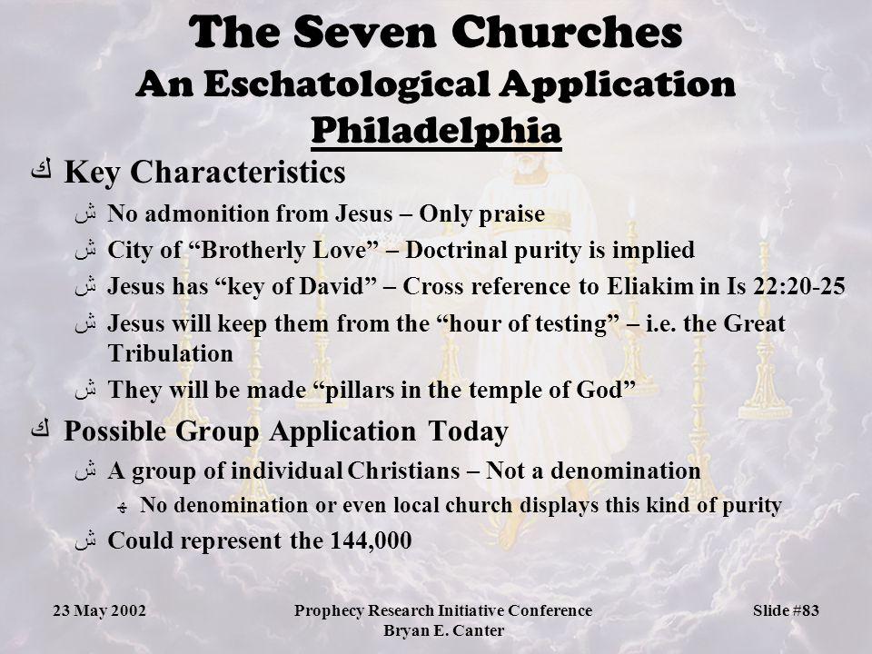 The Seven Churches An Eschatological Application Philadelphia