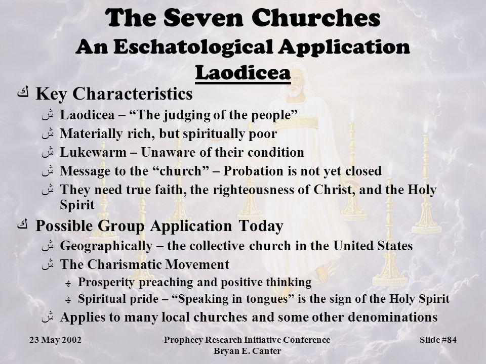 The Seven Churches An Eschatological Application Laodicea