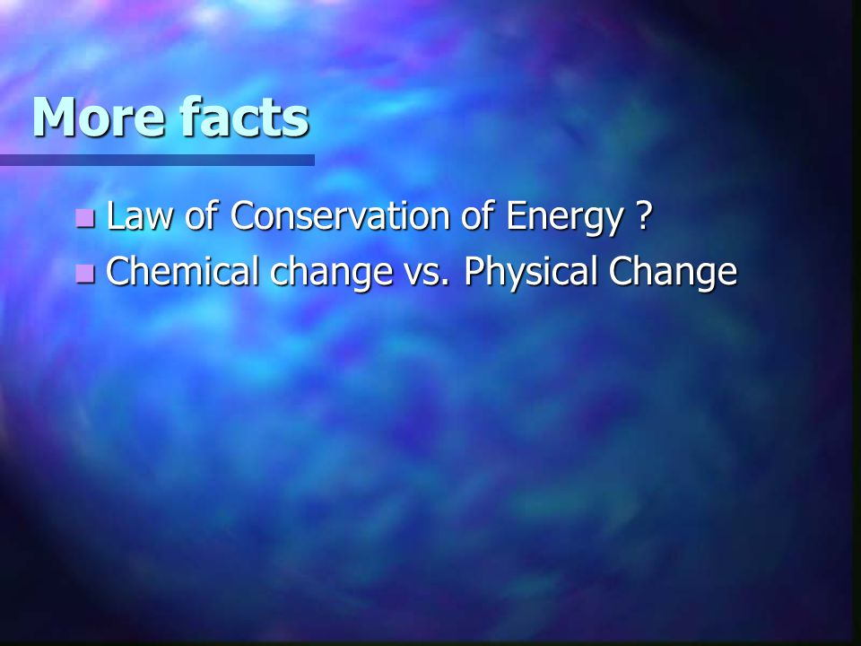 More facts Law of Conservation of Energy