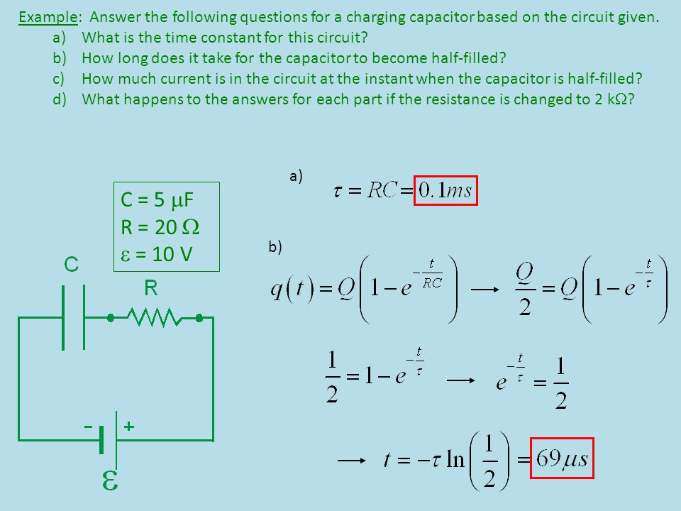 Example: Answer the following questions for a charging capacitor based on the circuit given.