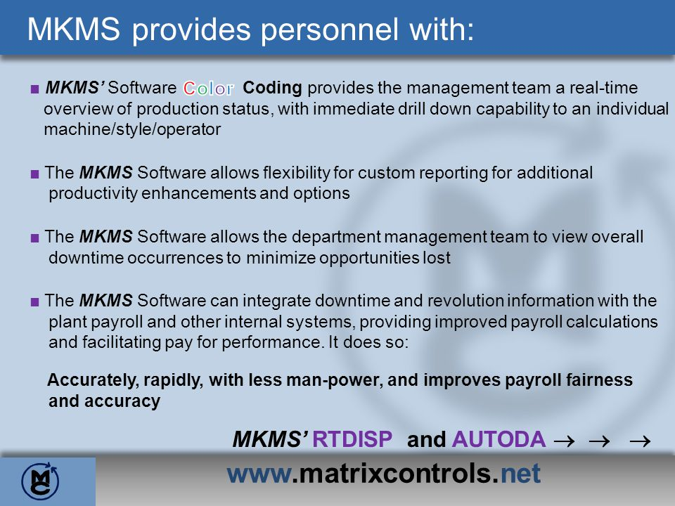 MKMS provides personnel with: