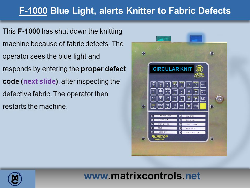 F-1000 Blue Light, alerts Knitter to Fabric Defects