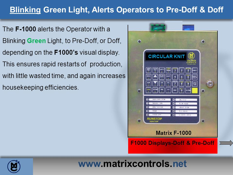 Blinking Green Light, Alerts Operators to Pre-Doff & Doff