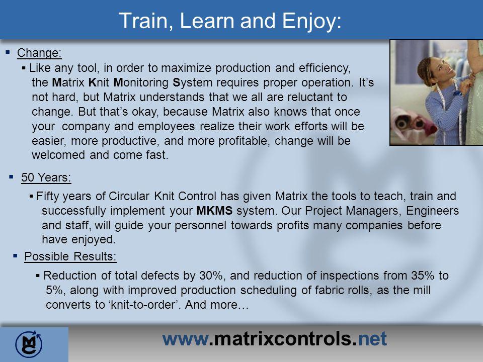 www.matrixcontrols.net Train, Learn and Enjoy: ▪ Change: ▪ 50 Years: