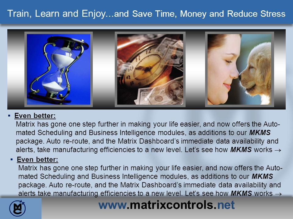 Train, Learn and Enjoy…and Save Time, Money and Reduce Stress