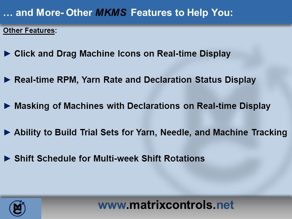www.matrixcontrols.net … and More- Other MKMS Features to Help You: