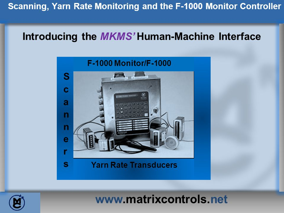 Scanning, Yarn Rate Monitoring and the F-1000 Monitor Controller