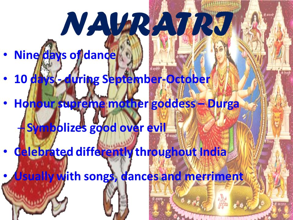 NAVRATRI Nine days of dance 10 days - during September-October