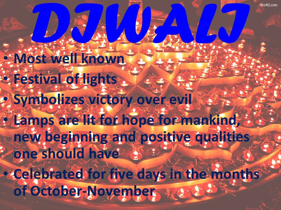 DIWALI Most well known Festival of lights Symbolizes victory over evil