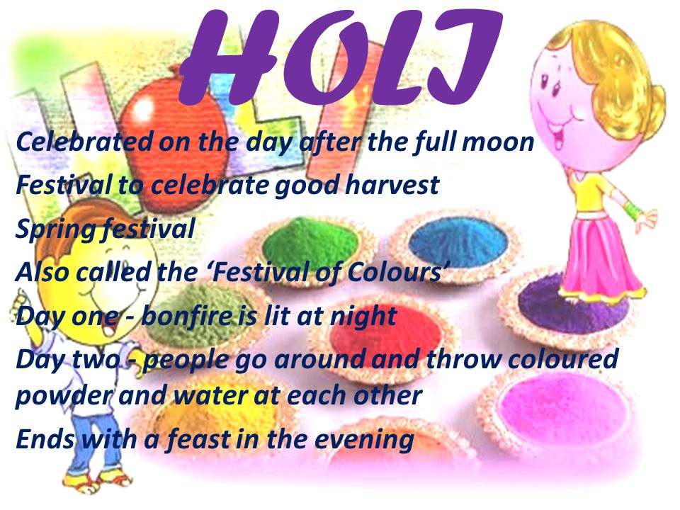 HOLI Celebrated on the day after the full moon