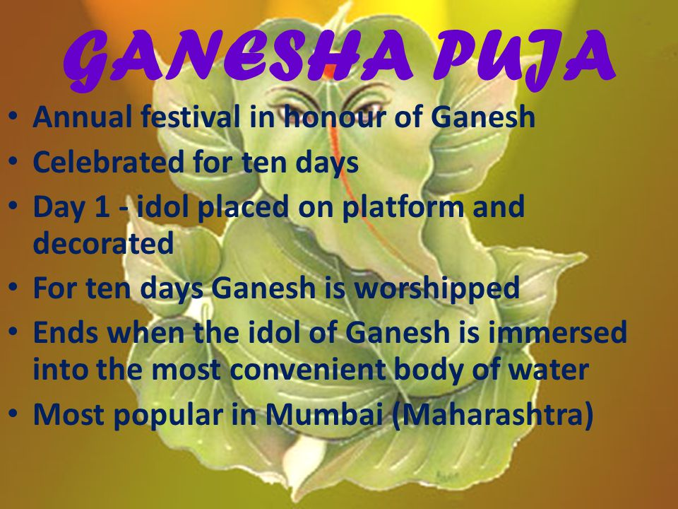 GANESHA PUJA Annual festival in honour of Ganesh