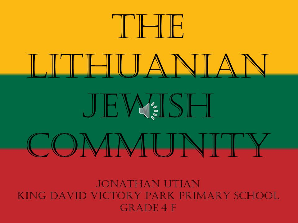 The Lithuanian Jewish CommunitY