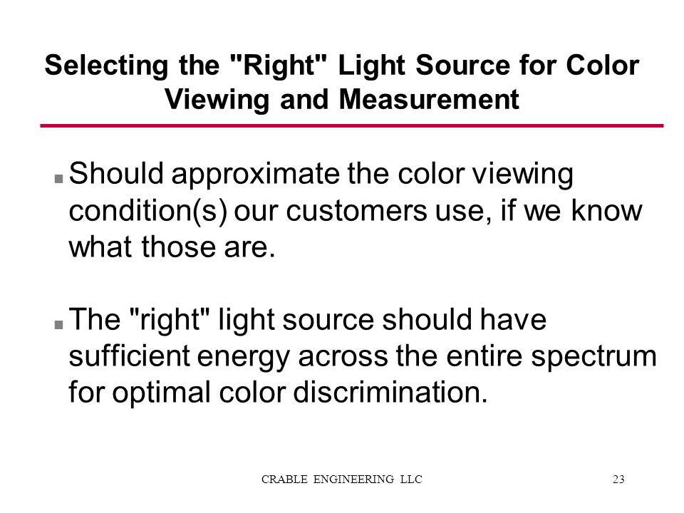 Selecting the Right Light Source for Color Viewing and Measurement
