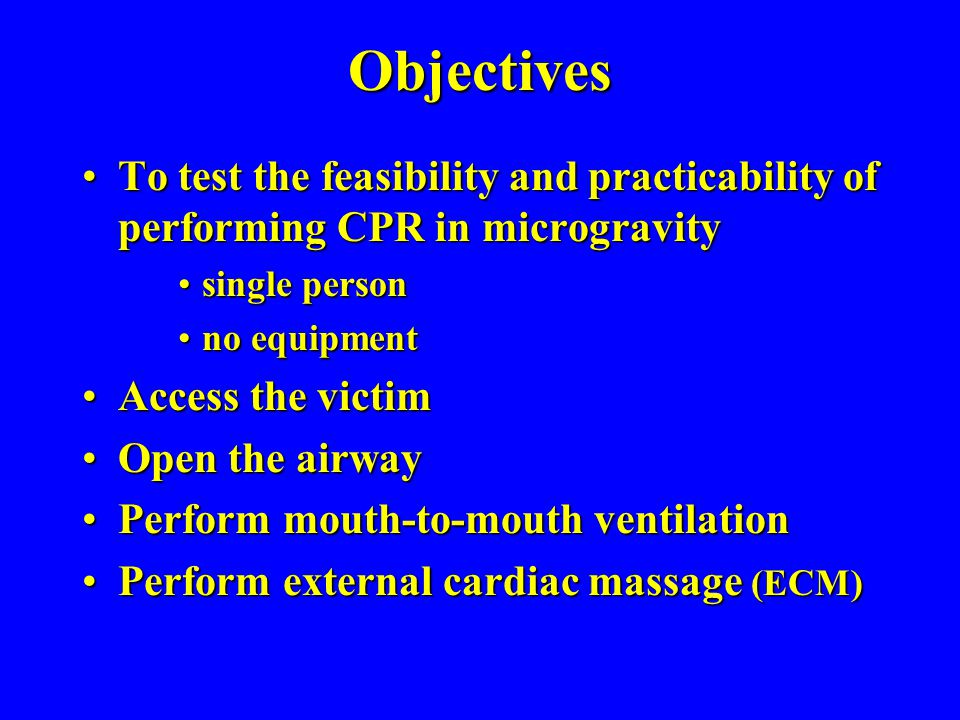 Objectives To test the feasibility and practicability of performing CPR in microgravity. single person.