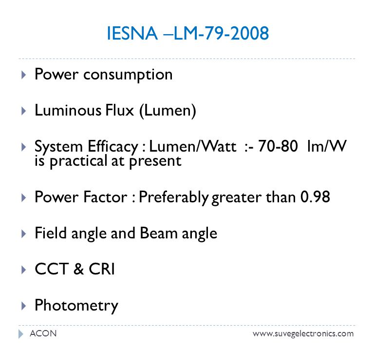 IESNA –LM-79-2008 Power consumption Luminous Flux (Lumen)