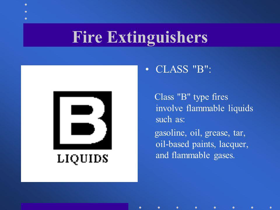 Fire Extinguishers CLASS B :