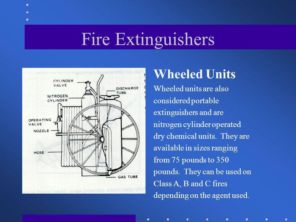 Fire Extinguishers Wheeled Units Wheeled units are also