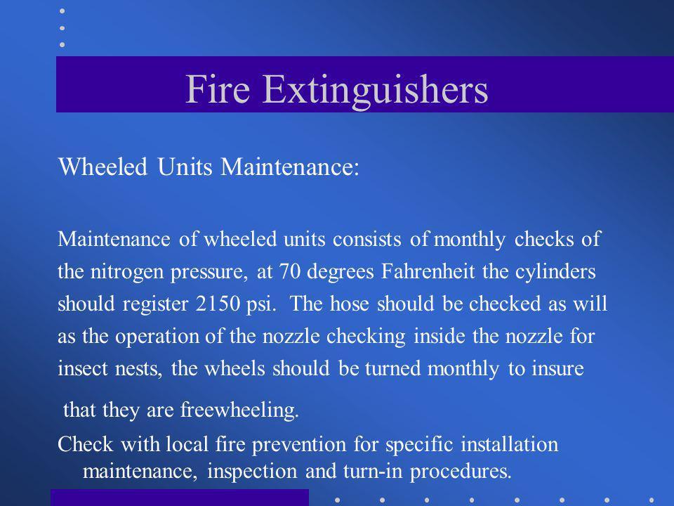 Fire Extinguishers Wheeled Units Maintenance: