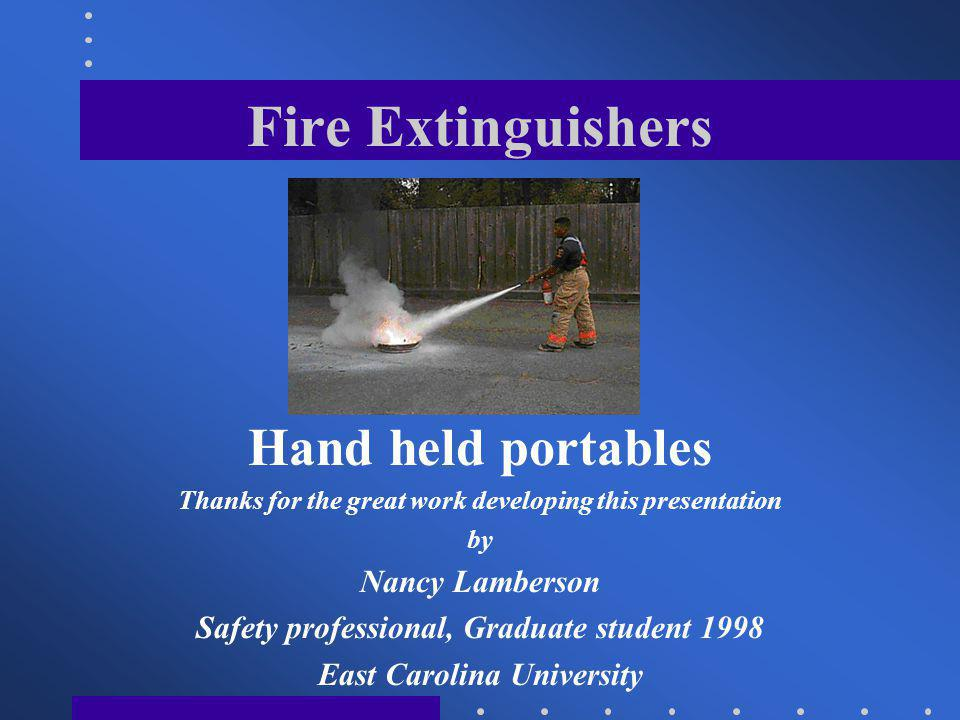 Fire Extinguishers Hand held portables Nancy Lamberson