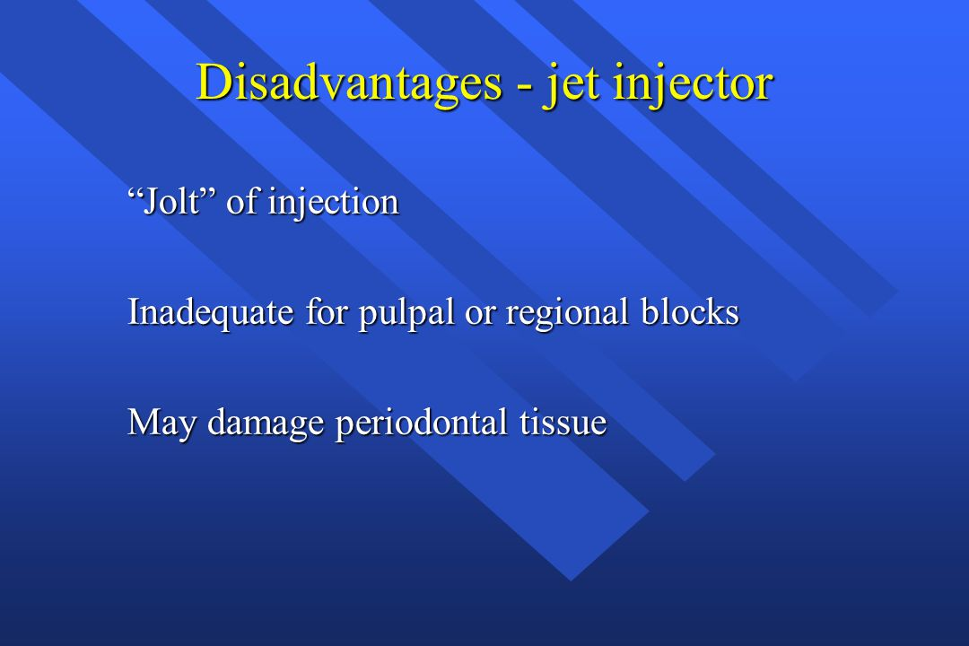 Disadvantages - jet injector