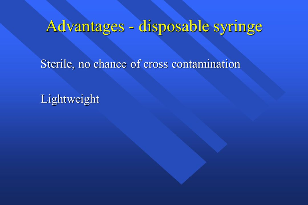 Advantages - disposable syringe
