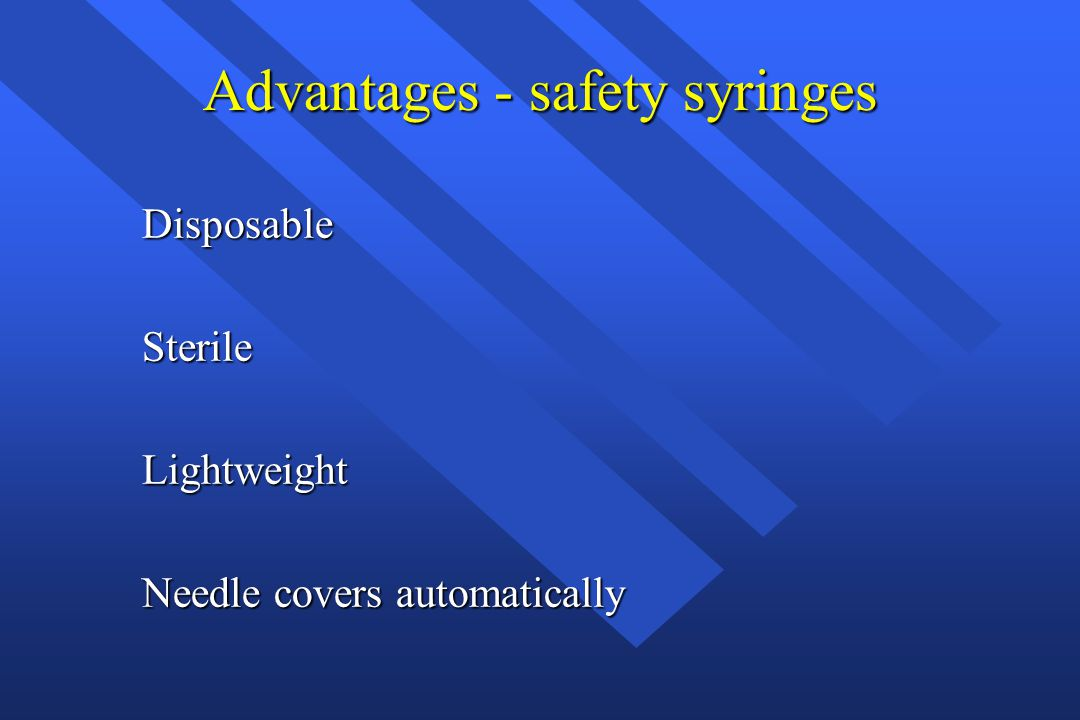 Advantages - safety syringes