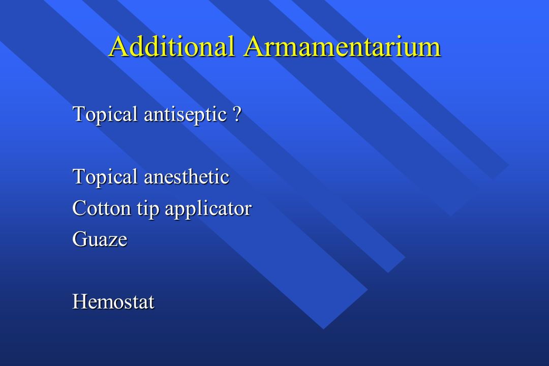 Additional Armamentarium