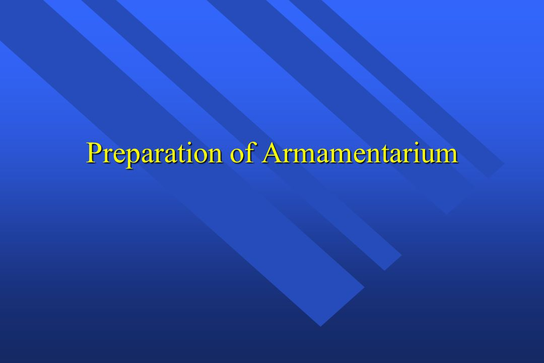 Preparation of Armamentarium